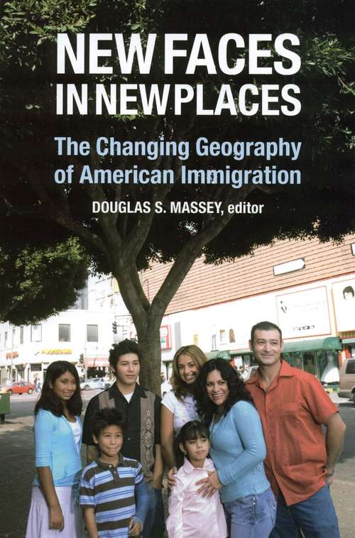 New Faces in New Places: The Changing Geography of American Immigration