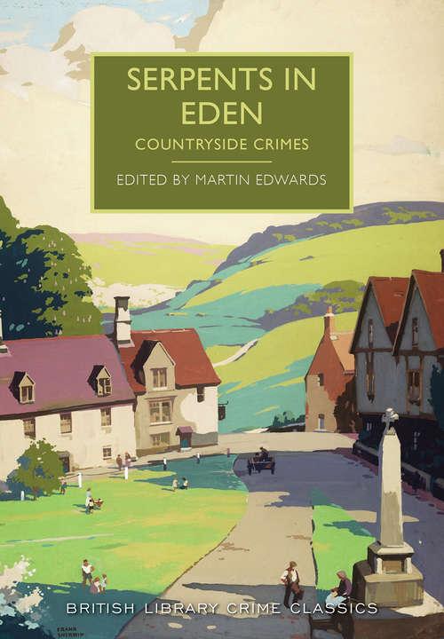 Serpents in Eden (British Library Crime Classics #0)