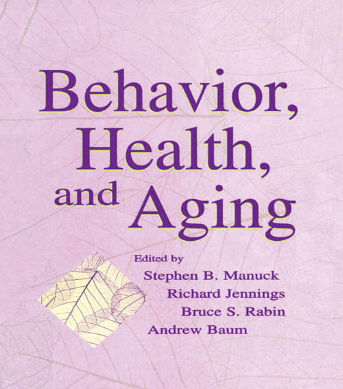 Behavior, Health, and Aging (Perspectives on Behavioral Medicine Series)