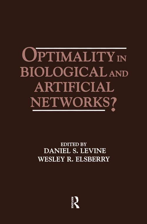 Optimality in Biological and Artificial Networks? (INNS Series of Texts, Monographs, and Proceedings Series)