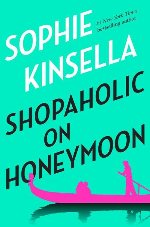 Shopaholic on Honeymoon (Shopaholic)