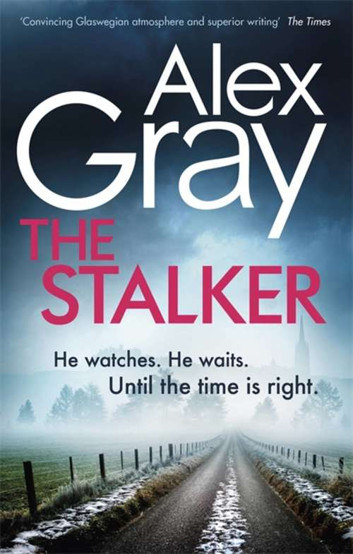 The Stalker: Book 16 in the million-copy bestselling crime series (Dsi William Lorimer Ser.)