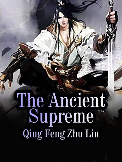 The Ancient Supreme: Volume 3 (Volume 3 #3)