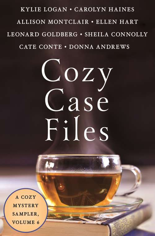 Cozy Case Files: A Cozy Mystery Sampler, Volume 6 (Cozy Case Files #6)