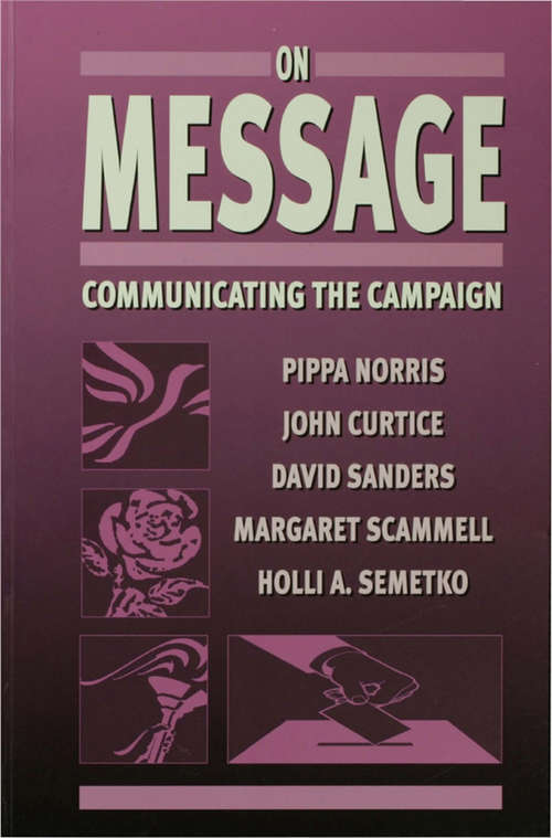 On Message: Communicating the Campaign (Political Science Ser.)