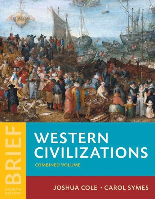 Western Civilizations: Their History & Their Culture (Brief Fourth Edition)