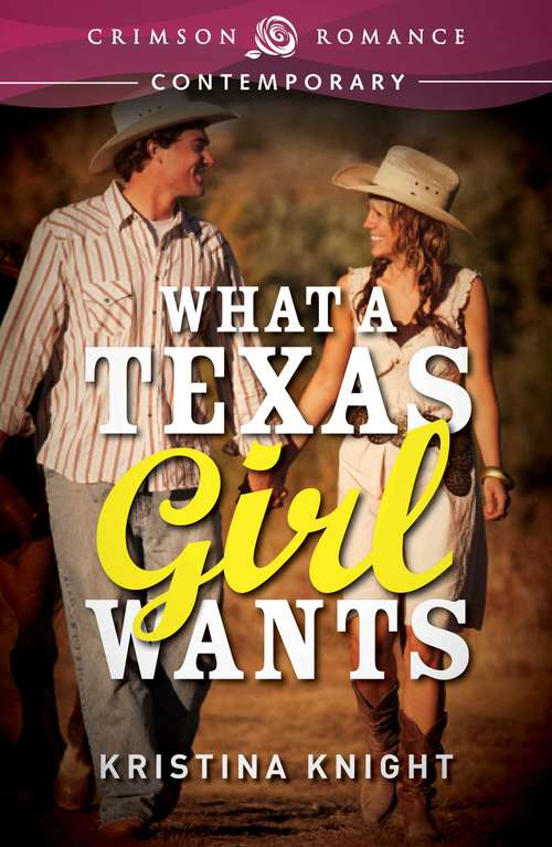 What a Texas Girl Wants
