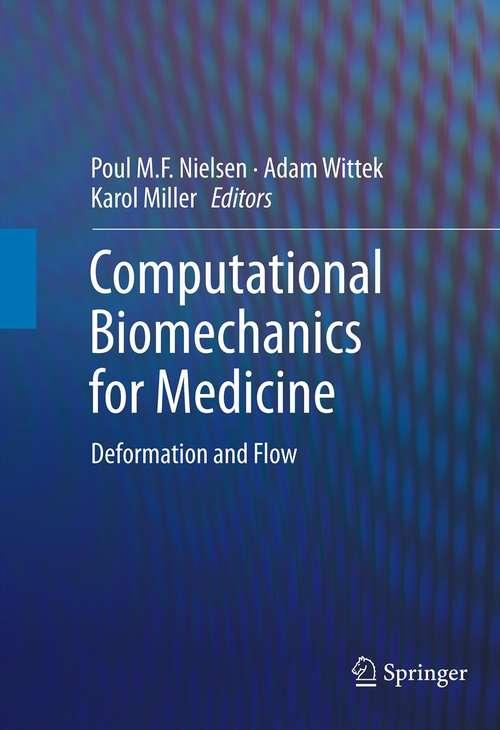 Computational Biomechanics for Medicine: Deformation and Flow