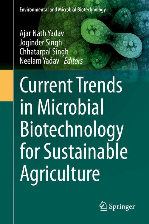 Current Trends in Microbial Biotechnology for Sustainable Agriculture (Environmental and Microbial Biotechnology)