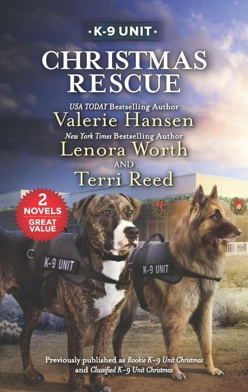 Christmas Rescue: Holiday Hero Rescuing Christmas Protecting Virginia Guarding Abigail (Texas K-9 Unit Ser.)