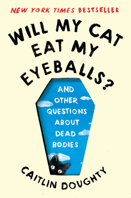 Collection sample book cover Will Cats Eat My Eyeballs? Big Questions from Tiny Mortals about Death by Caitlin Doughty
