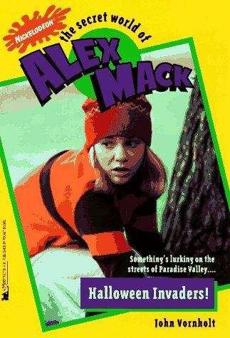 Halloween Invaders! (The Secret World of Alex Mack #20)