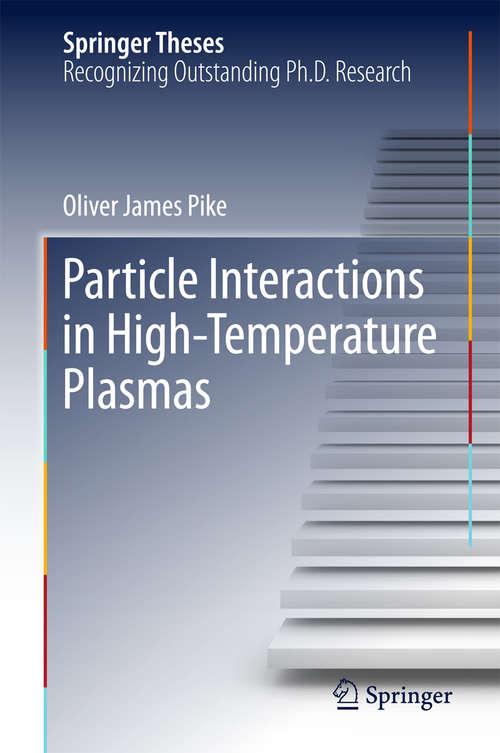 Particle Interactions in High-Temperature Plasmas
