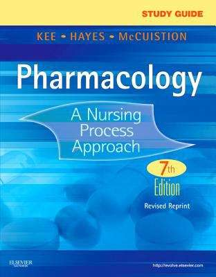 Study Guide for Pharmacology: A Nursing Process Approach (7th Edition, Revised Reprint)