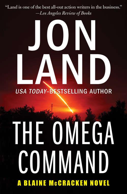 The Omega Command: The Omega Command, The Alpha Deception, And The Gamma Option (The Blaine McCracken Novels #1)