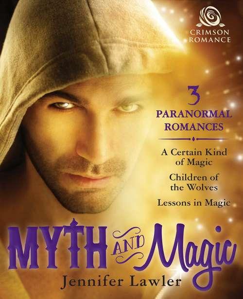 Myth & Magic: 3 Paranormal Romances