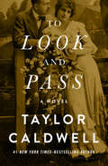 To Look and Pass: A Novel