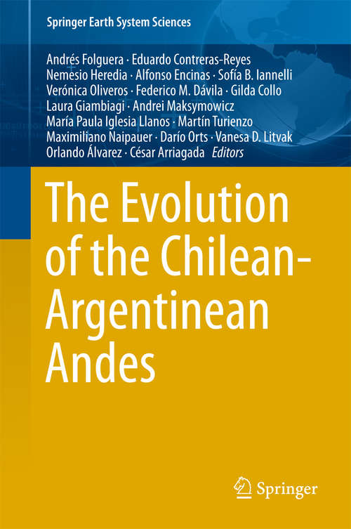 The Evolution of the Chilean-Argentinean Andes (Springer Earth System Sciences Ser.)