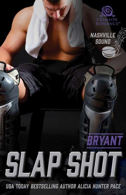 Slap Shot: Bryant (Nashville Sound #2)