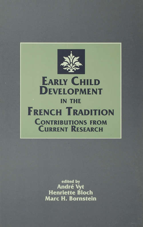 Early Child Development in the French Tradition: Contributions From Current Research