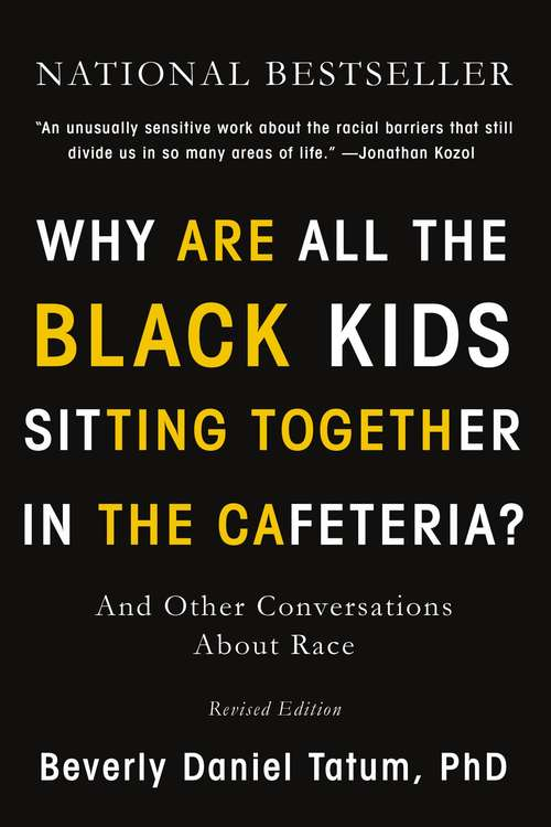 Why Are All the Black Kids Sitting Together in the Cafeteria? by Beverly Tatu,