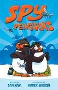 Spy Penguins (Spy Penguins #1)