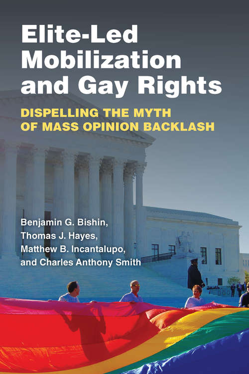 Elite-Led Mobilization and Gay Rights: Dispelling the Myth of Mass Opinion Backlash
