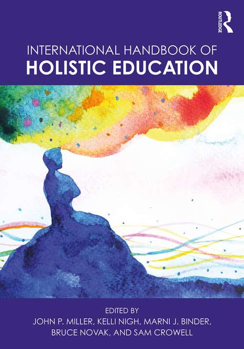 International Handbook of Holistic Education