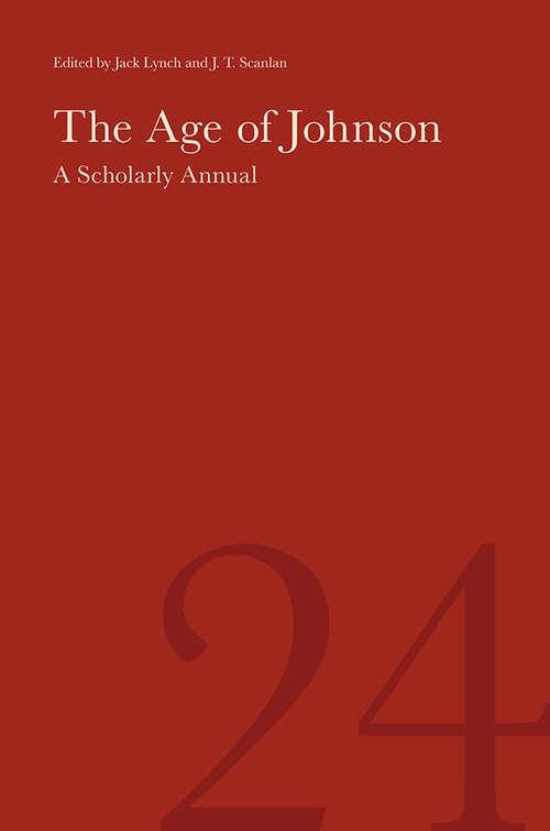 The Age of Johnson: A Scholarly Annual (Volume 24) (The Age of Johnson #24)