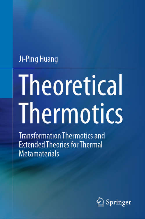 Theoretical Thermotics: Transformation Thermotics and Extended Theories for Thermal Metamaterials