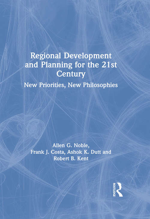 Regional Development and Planning for the 21st Century: New Priorities, New Philosophies (Routledge Revivals Ser.)