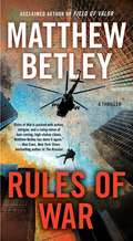 Rules of War: A Thriller (The Logan West Thrillers #4)