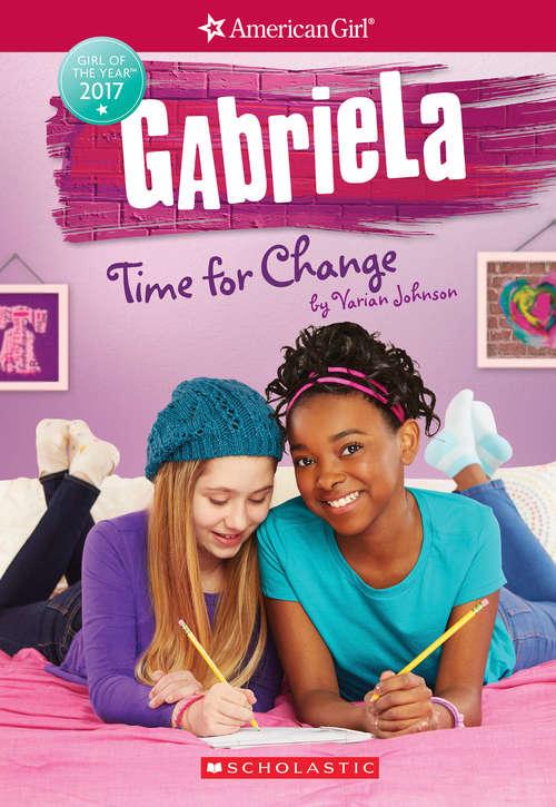 Gabriela: Time for Change (American Girl #3)