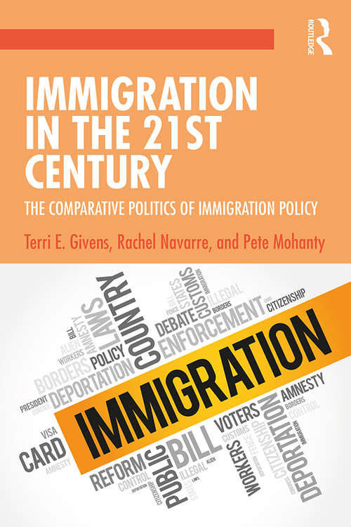 Immigration in the 21st Century: The Comparative Politics of Immigration Policy