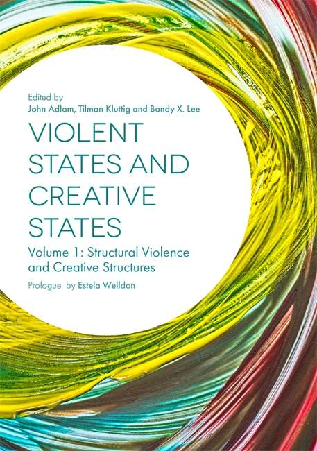 Violent States and Creative States: Structural Violence and Creative Structures (Volume #1)