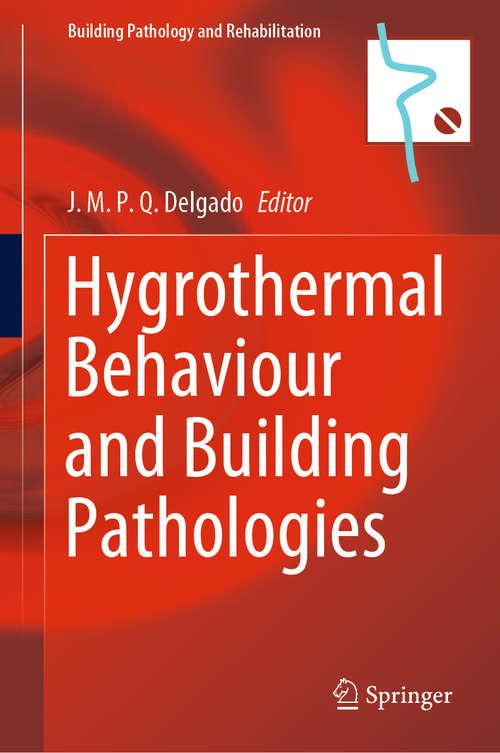 Hygrothermal Behaviour and Building Pathologies (Building Pathology and Rehabilitation #14)
