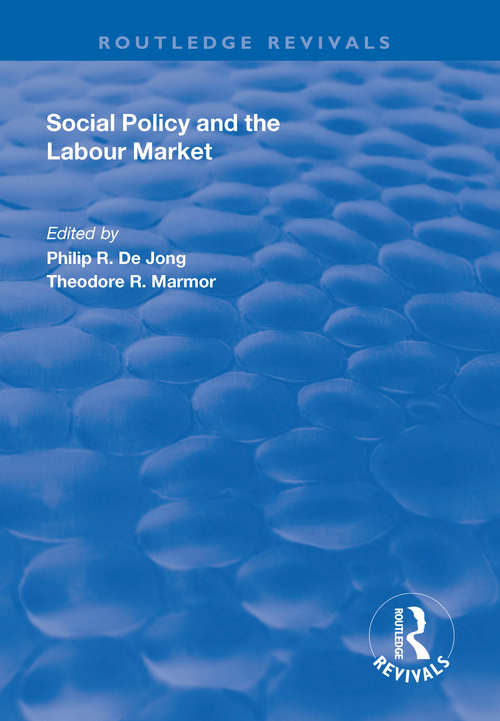 Social Policy and the Labour Market: Issues At Stake Across The World (Routledge Revivals #2)