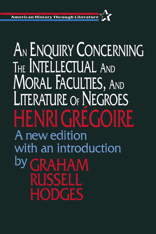 An Enquiry Concerning the Intellectual and Moral Faculties and Literature of Negroes