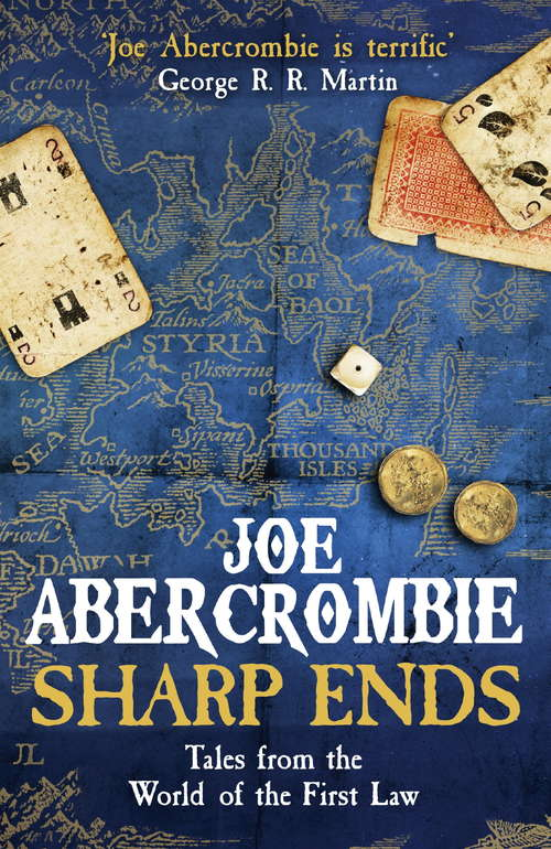 Sharp Ends: Stories from the World of The First Law (World of the First Law)