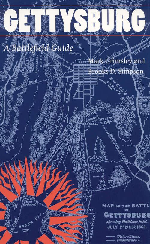 Gettysburg: A Battlefield Guide (This Hallowed Ground: Guides to Civil War Battlefields)