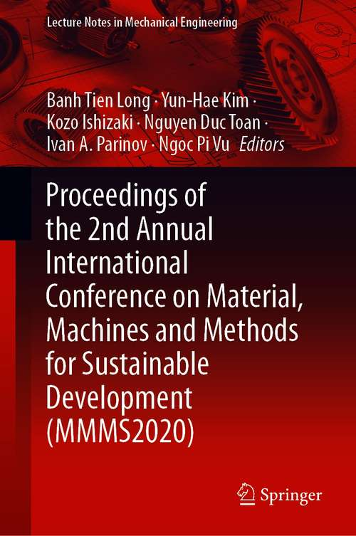 Proceedings of the 2nd Annual International Conference on Material, Machines and Methods for Sustainable Development (Lecture Notes in Mechanical Engineering)