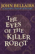 The Eyes of the Killer Robot: Book Five) (Johnny Dixon #5)