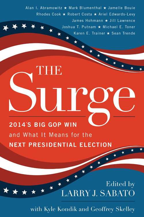 The Surge: The Big 2014 Gop Win and What It Means For the Next Presidential Election