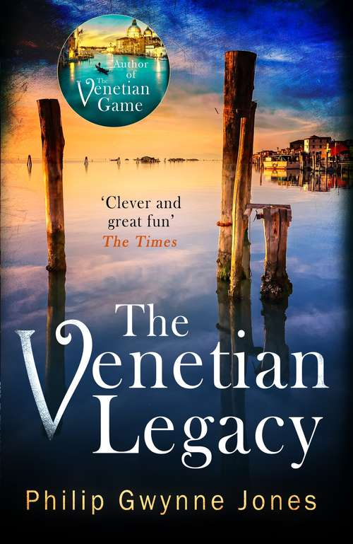The Venetian Legacy: a haunting new thriller set in the beautiful and secretive islands of Venice from the bestselling author