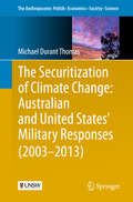 The Securitization of Climate Change: Australian and United States' Military Responses (2003 - #2013)