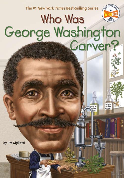 Who Was George Washington Carver? (Who was?)