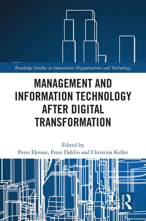 Management and Information Technology after Digital Transformation (Routledge Studies in Innovation, Organizations and Technology)
