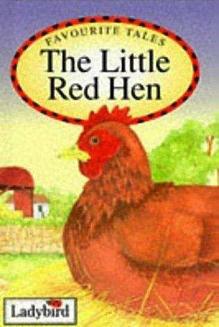 The little red hen (Favourite Tales Ser.)