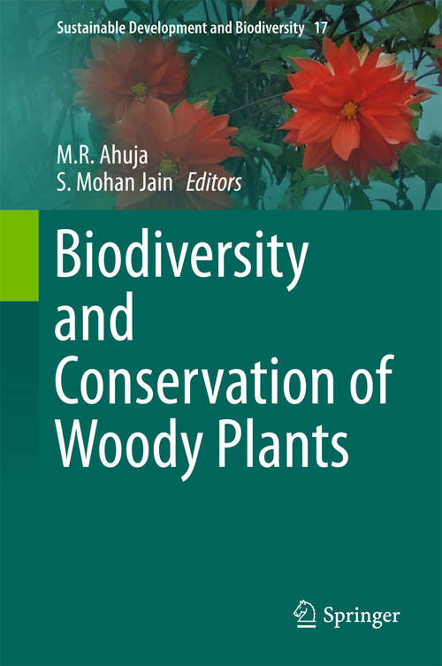 Biodiversity and Conservation of Woody Plants (Sustainable Development and Biodiversity #17)