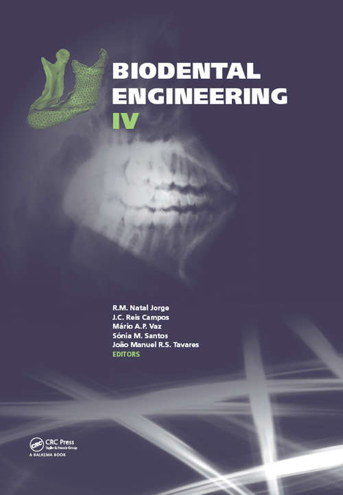 Biodental Engineering IV: Proceedings of the IV International Conference on Biodental Engineering, June 21-23, 2016, Porto, Portugal